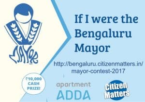 """If I were #Bengaluru Mayor"" contest. Win 2 cash prizes of Rs 10,000 each"